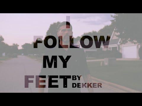 Dekker - I Follow My Feet (Official Video)