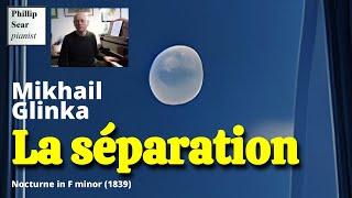 Mikhail Glinka: Nocturne in F minor La Séparation