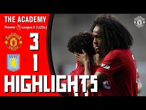 The Academy | Under-23s | Manchester United 3-1 Aston Villa | Highlights