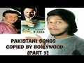 Pakistani songs copied by Bollywood Part 3 Ep 9 Anu malik special Plagiarism in bollywood