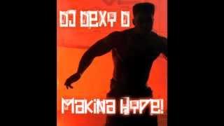 DJ Dexy D - Makina Hype