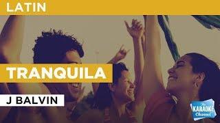 Tranquila in the style of J Balvin | Karaoke with Lyrics