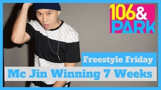 7 Weeks of Mc Jin winning 106 & Park Freestyle Friday