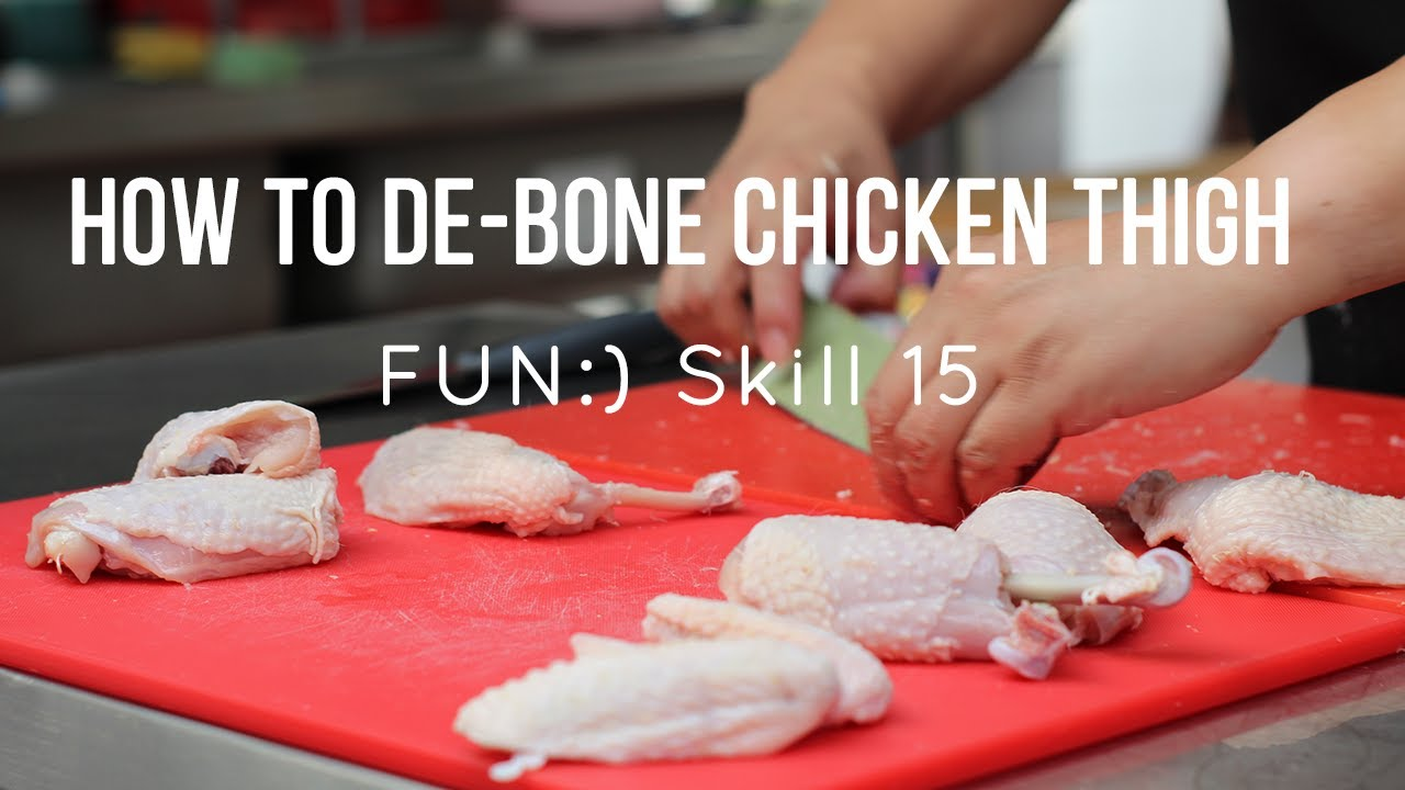 FUN:) Skill 015: De-boning Chicken (Thigh)