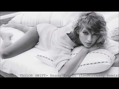 Taylor Swift - Ready for it (LeeMccready Remix)