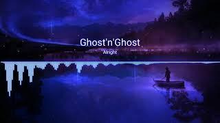 Ghost'n'Ghost - Alright
