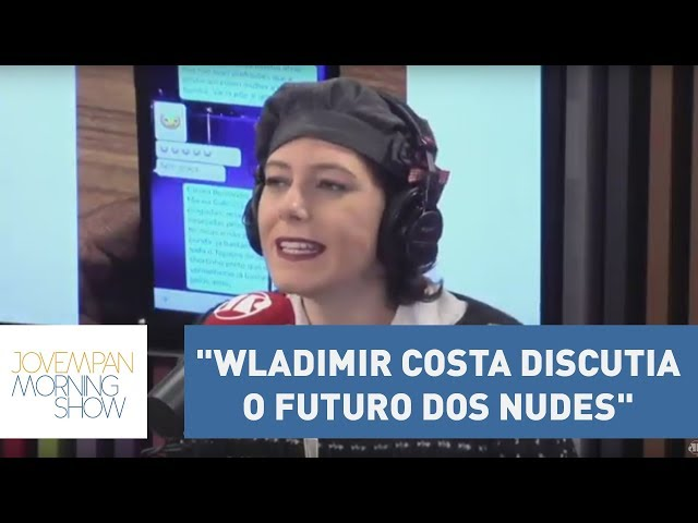 "Helen: ""Enquanto todo mundo discutia o futuro do país, Wladimir Costa discutia o futuro dos nudes"""