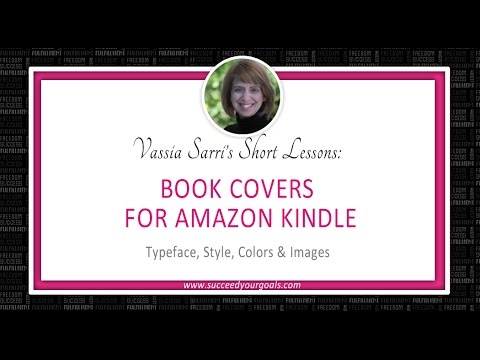 How to Create Great book covers for Amazon Kindle by Vassia Sarri