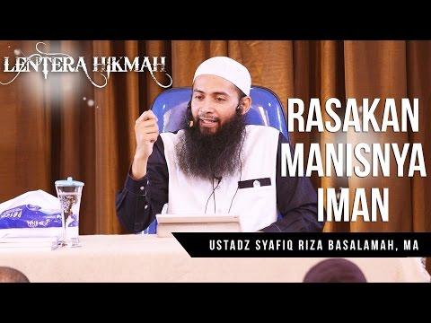 Lentera Hikmah | Rasakan Manisnya Iman | Ustadz Syafiq Riza Basalamah, MA