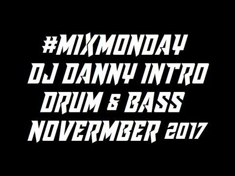 #MixMonday DJ DANNY INTRO  : FACEBOOK LIVE : DRUM & BASS : 6TH NOVEMBER