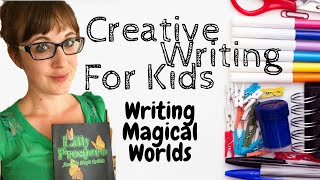 Creative Writing For Kids - Writing Magical Worlds