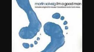 Play I'm a good man (Original rework by Martin Solveig)