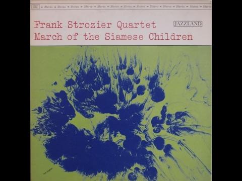 Frank Strozier Quartet – March Of The Siamese Children (Full Album)