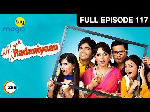 Nadaniyaan Ep 117:18th February  Full Episode