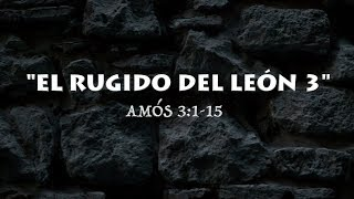 Baixar EL RUGIDO DEL LEON 3 (03 AMOS 3:1-15)