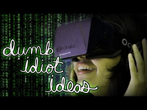 Dumb Idiot Ideas: Next-Gen Virtual Reality Games for the Oculus Rift