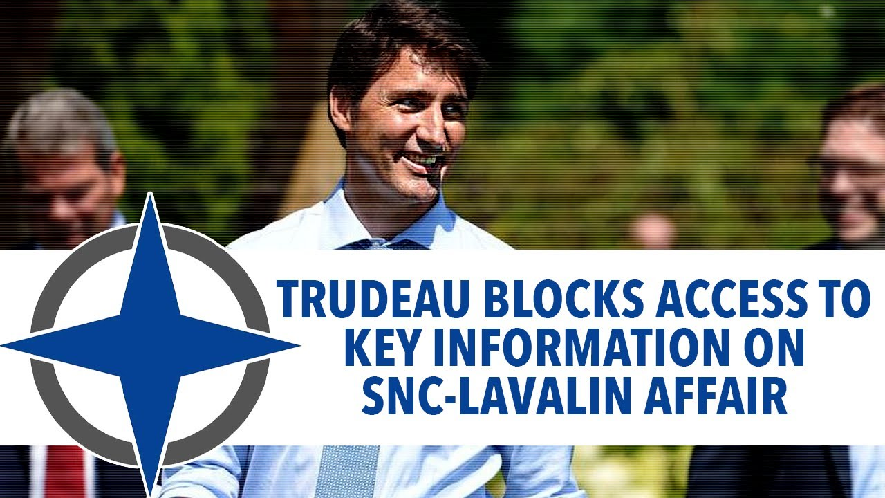 Image result for Justin Trudeau blocked access to key information on SNC-Lavalin affair