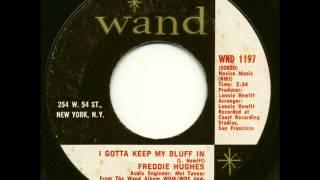 FREDDIE HUGHES- I GOTTA KEEP MY BLUFF IN