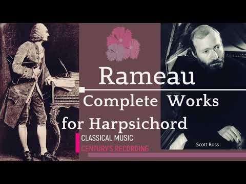 Rameau - Complete Works For Harpsichord + Presentation (recording Of The Century : Scott Ross)