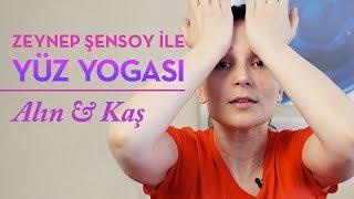 Yüz Yogası - Alın ve Kaş