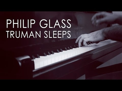 Philip Glass  Truman Sleeps from The Truman Show
