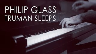 Philip Glass - Truman Sleeps (from The Truman Show)