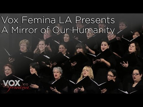 Vox Femina LA Presents: A Mirror of Our Humanity
