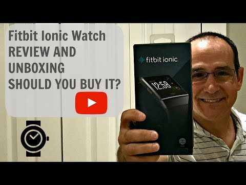 Fitbit Ionic Watch REVIEW & UNBOXING- SHOULD YOU BUY IT?