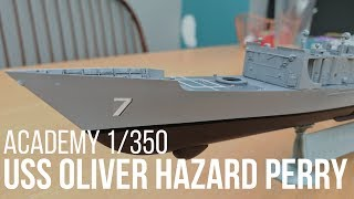 Building the 1/350 USS Oliver Hazard Perry Frigate Part 1