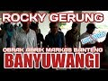 "HEBOHH ~ ROCKY GERUNG OBRAK ABRIK MARKAS BANTENG BANYUWANGI ""FULL VIDEO"""