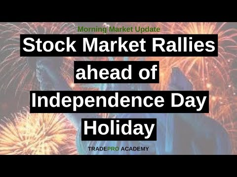 Stock market rallies ahead of Independence Day holiday.