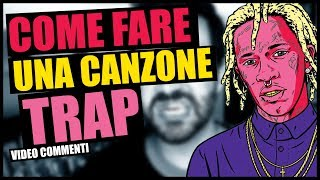 COME FARE UNA CANZONE TRAP