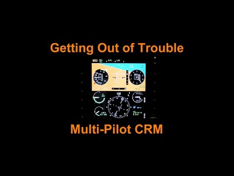 Getting out of Trouble: Multi pilot CRM
