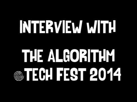 Interview with The Algorithm @ Tech Fest 2014