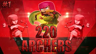 220 archers (niveau 6) - Full troupes | épisode 2 - Clash Of Clans
