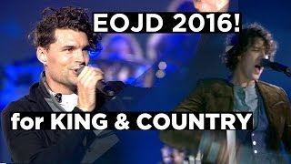 for KING & COUNTRY - Fix My Eyes - Live at EOJD 2016