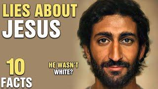 10 Biggest Lies Ab๐ut Jesus
