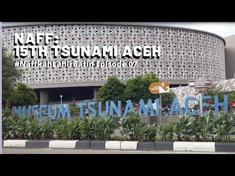 naff-:-15-tahun-tsunami-aceh-(#naffkahlahirbatin-episode-07)