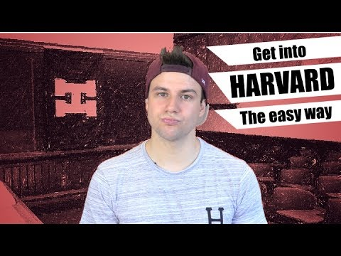 How to get into Harvard THE EASY WAY