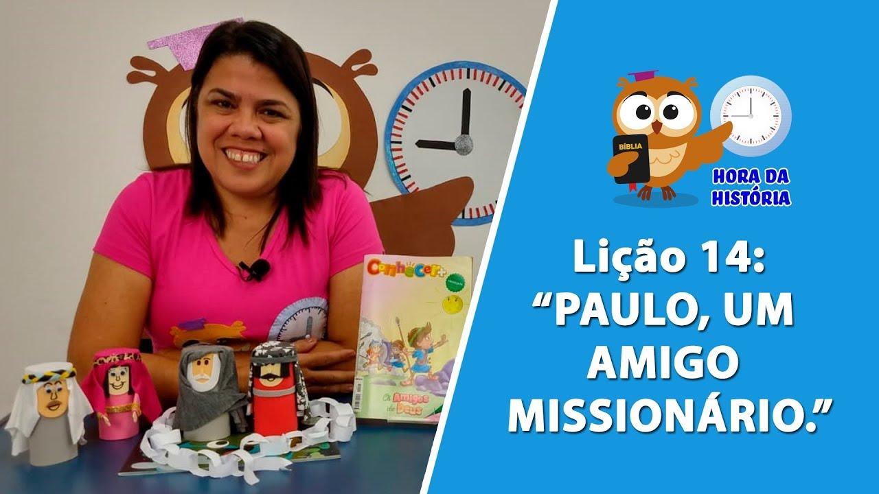 Paulo Um Amigo Missionario Hora Da Historia Licao 14 3tri2018