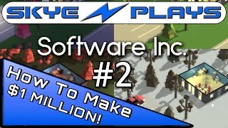 Software Inc Part 2 ►How To Make Your First $1 MILLION!◀ Let's Play/Gameplay [1080p 60 FPS]