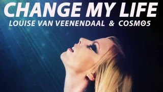 Louise Van Veenendaal & Cosmo_5 - Change My Life