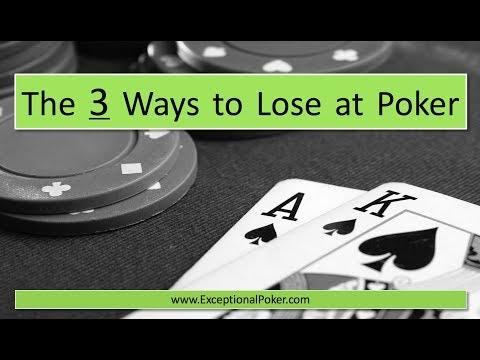 Three Ways to Lose at Poker