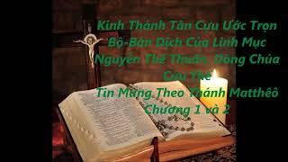 Tin Mừng Theo Thánh Matthêô Chương 1 và 2 - Đức Yêsu Kitô Sinh Ra Thế Nào?