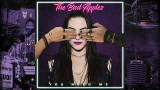 The Bad Applez | You Need Me (Official Audio)