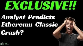 ANALYST PREDICTS ETHEREUM CLASSIC (ETC) PRICE CRASH?