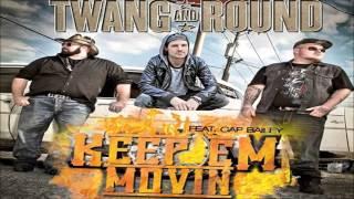 Twang & Round ft Cap Bailey -  Keep Em Movin