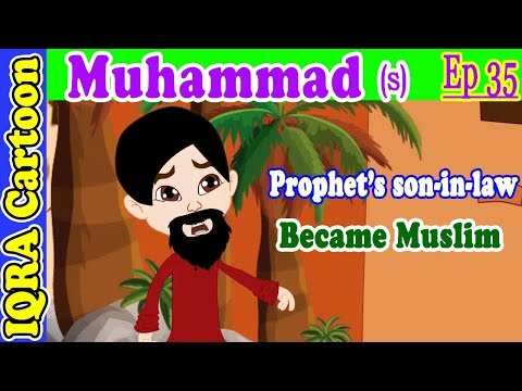 Prophet's son in law became Muslim | Muhammad  Story Ep 35 | Prophet stories for kids | iqra cartoon