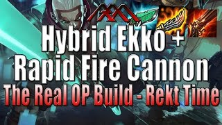 Hybrid Ekko + Rapid Fire Cannon - The True OP Build - League of Legends