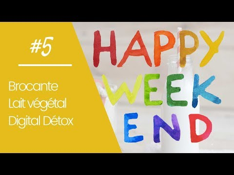 Lait végétal, brocante & digital detox 📱: Happy Week-End #5 | Milena & Co